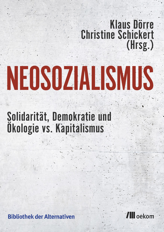 Klaus Dörre, Christine Schickert, Neosozialismus