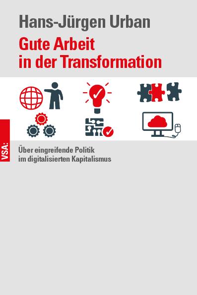 Hans-Jürgen Urban: Gute Arbeit in der Transformation