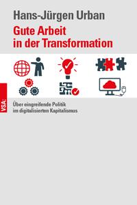 Hans-Jürgen Urban – Gute Arbeit in der Transformation